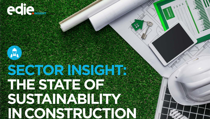 Sector insight: The state of sustainability in construction  - edie.net
